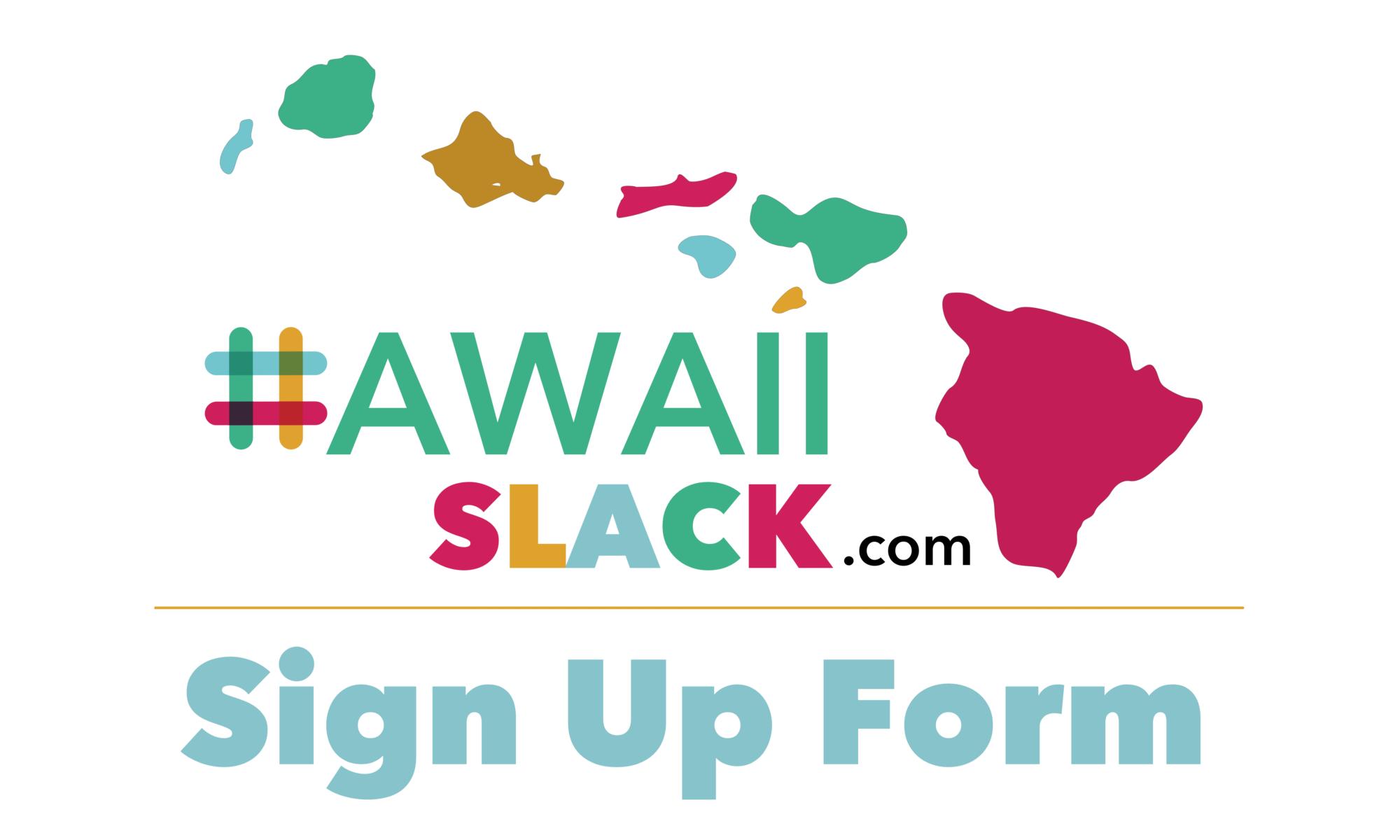 Hawaii Slack Sign-Up Form